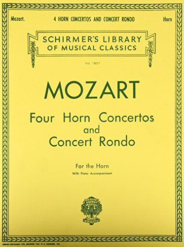 Four Horn Concertos And Concert Rondo (For the horn with piano accompaniment.): Noten, Solostimme für Horn, Klavier
