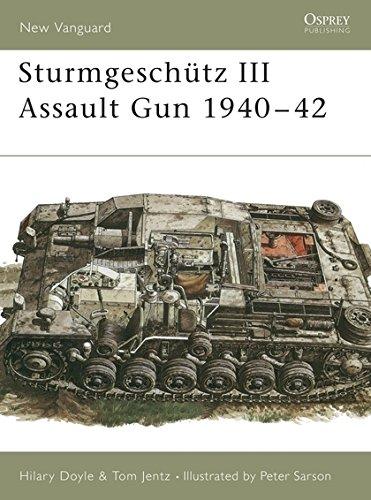 Sturmgeschütz III Assault Gun 1940-42 (New Vanguard, Band 19) -