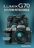 LUMIX G70  System Fotoschule