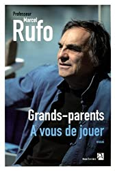 Grands-parents, ?? vous de jouer by Marcel Rufo (2012-10-25)