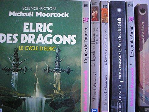 michael moorcock - lot 7 livres : le cycle d'elric la forteresse de la perle + elric des dragons - la fin de tous les chants - une chaleur venue d'ailleurs - la légende de hawkmoon T2 le dieu fou + l'épée de l'aurore - la nouvelle légende de hawkmoon le comte airain par michael moorcock (Poche)