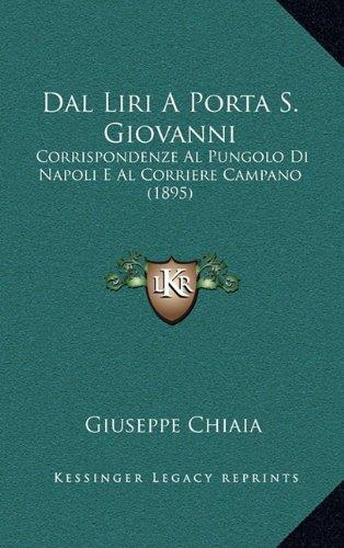 Dal Liri a Porta S. Giovanni: Corrispondenze Al Pungolo Di Napoli E Al Corriere Campano (1895)