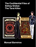 Book cover image for The Confidential Files of Sidney Orebar.The Tarot Killer.: A Victorian Tale.