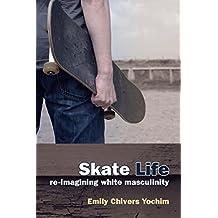 Skate Life: Re-Imagining White Masculinity