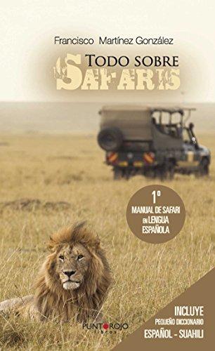Todo sobre Safaris por Francisco Martínez González