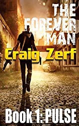 The Forever Man: Book 1: Pulse: Volume 1 by Craig Zerf (2014-07-22)
