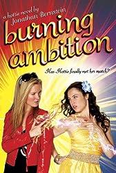 Burning Ambition: (A Hottie Novel)