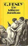Die kl?gere Jungfrau. (Gesammelte Stories, 1).