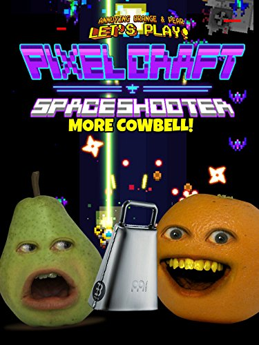 Clip: Annoying Orange & Pear Let's Play - PixelCraft (Space Shooter): More Cowbell! [OV]