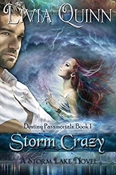 Storm Crazy (Book 1): Storm Lake West (Destiny Paramortals (Southern Paranormal)(Urban Fantasy Paranormal Cozy)(Small town sheriff mystery)) by [Quinn, Livia]