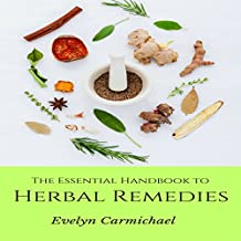 The Essential Handbook to Herbal Remedies