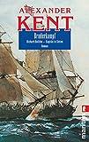 Bruderkampf: Richard Bolitho - Kapitän in Ketten (Ein Richard-Bolitho-Roman, Band 7) - Alexander Kent