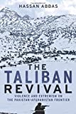 The Taliban Revival – Violence and Extremism on the Pakistan–Afghanistan Frontier