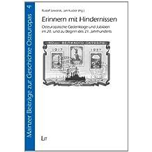 Erinnern mit Hindernissen: Osteuropäische Gedenktage und Jubiläen im 20. und zu Beginn des 21. Jahrhunderts