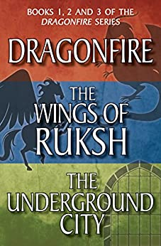 Dragonfire Series Books 1-3: Dragonfire; The Wings of Ruksh; The Underground City (Kelpies) by [Forbes, Anne]