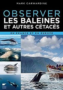 """Afficher """"Observer les baleines et autres cétacés en France et en Europe"""""""