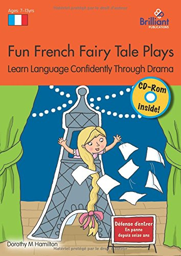 Fun French Fairy Tale Plays: Learn Language Confidently Through Drama (Play Scripts With/Recordings)