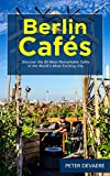 Berlin Cafés: Discover the 50 Most Remarkable Cafés in the WorldŽs Most Exciting City (English Edition)