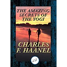 The Amazing Secrets of the Yogi: With Linked Table of Contents