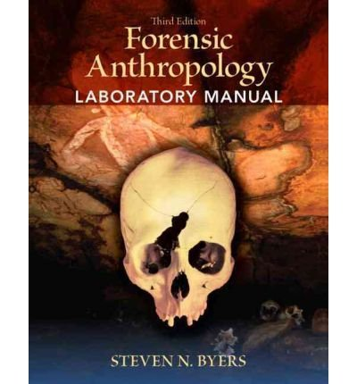 [Forensic Anthropology Laboratory Manual] [by: Steven N. Byers]