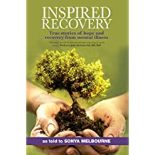 Inspired Recovery: True Stories of Hope and Recovery from Mental Illness (English Edition)