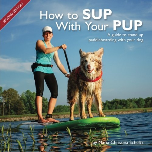 How to SUP With Your PUP: A guide to stand up paddleboarding with your dog