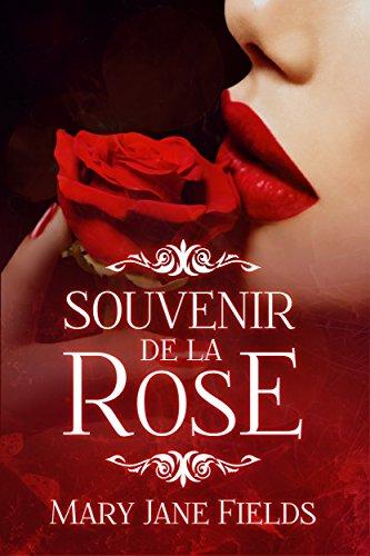 Souvenir de la Rose: Ein Andenken für die Ewigkeit (Reihe Souvenirs)