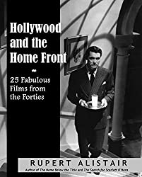 Hollywood and the Home Front:  25 Fabulous Films from the Forties