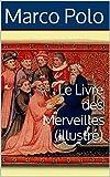 Le Livre des Merveilles (illustré) (French Edition)