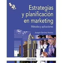 Estrategias y planificación en marketing: Métodos y aplicaciones (Economía Y Empresa)