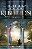 Rebellion: The First Empire (Zeit der Legenden, Band 1)