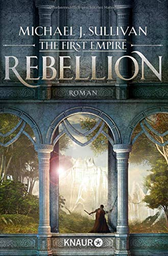 Rebellion: The First Empire (Zeit der Legenden, Band 1) -