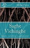 Saghe Vichinghe: Spade, valchirie e grandi eroi (Meet Myths)