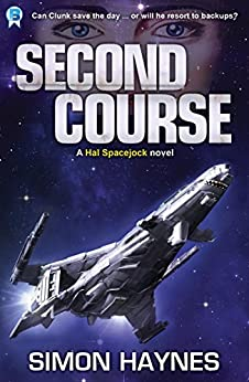 Second Course: (Book 2 in the Hal Spacejock series) (English Edition) di [Haynes, Simon]