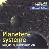Planetensysteme / Die Suche nach der zweiten Erde (Reihe: Sterne und Weltraum) 1 CD, Länge: ca. 59 Min. (Sterne und Weltraum  Hörbuch Edition)