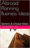 """Thank you for visiting our book page.Book contains both """"Generic and Very Unique Abroad Planning Business Ideas"""". Definitely this books helps the people interested in starting the business and also for the people interested in doing something with re..."""