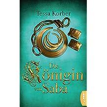 Die Königin von Saba: Historischer Roman