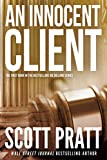 An Innocent Client (Joe Dillard Series No. 1) by Scott Pratt