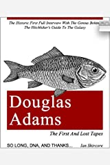 Douglas Adams: The First and Lost Tapes Kindle Edition