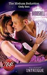 The Medusa Seduction (Mills & Boon Intrigue) (Bombshell, Book 67)