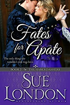 Fates for Apate: Haberdashers Book Three (The Haberdashers Series 3) by [London, Sue]