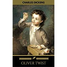 """OLIVER TWIST (Illustrated Edition): Including """"The Life of Charles Dickens"""" & Criticism of the Work (English Edition)"""