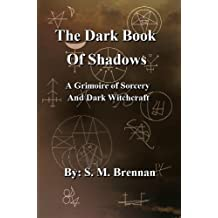 The Dark Book Of Shadows - A Grimoire of Sorcery and Dark Witchcraft (English Edition)