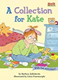 A Collection for Kate: Addition (Math Matters (Kane Press Paperback))