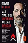 Así salí del infierno de las drogas par Dani El Rojo