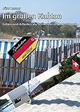 Im großen Kanton: Leben und Arbeiten als Schweizer in Deutschland - Geschichten und Tipps