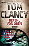 Befehl von oben: Ein Jack Ryan Roman von Tom Clancy (9. April 2013) Taschenbuch