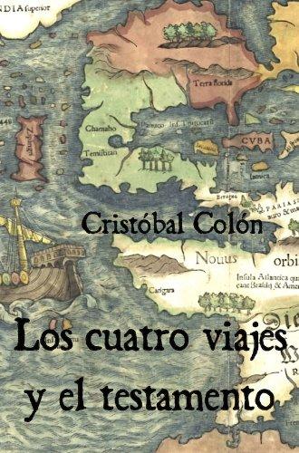 Los cuatro viajes y el testamento por Cristóbal Colón