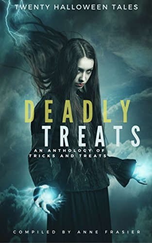 Deadly Treats: A Halloween Anthology (English Edition) (Halloween-kelly Michael Und)