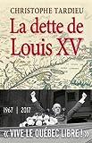 La dette de Louis XV : Le Québec, la France et De Gaulle